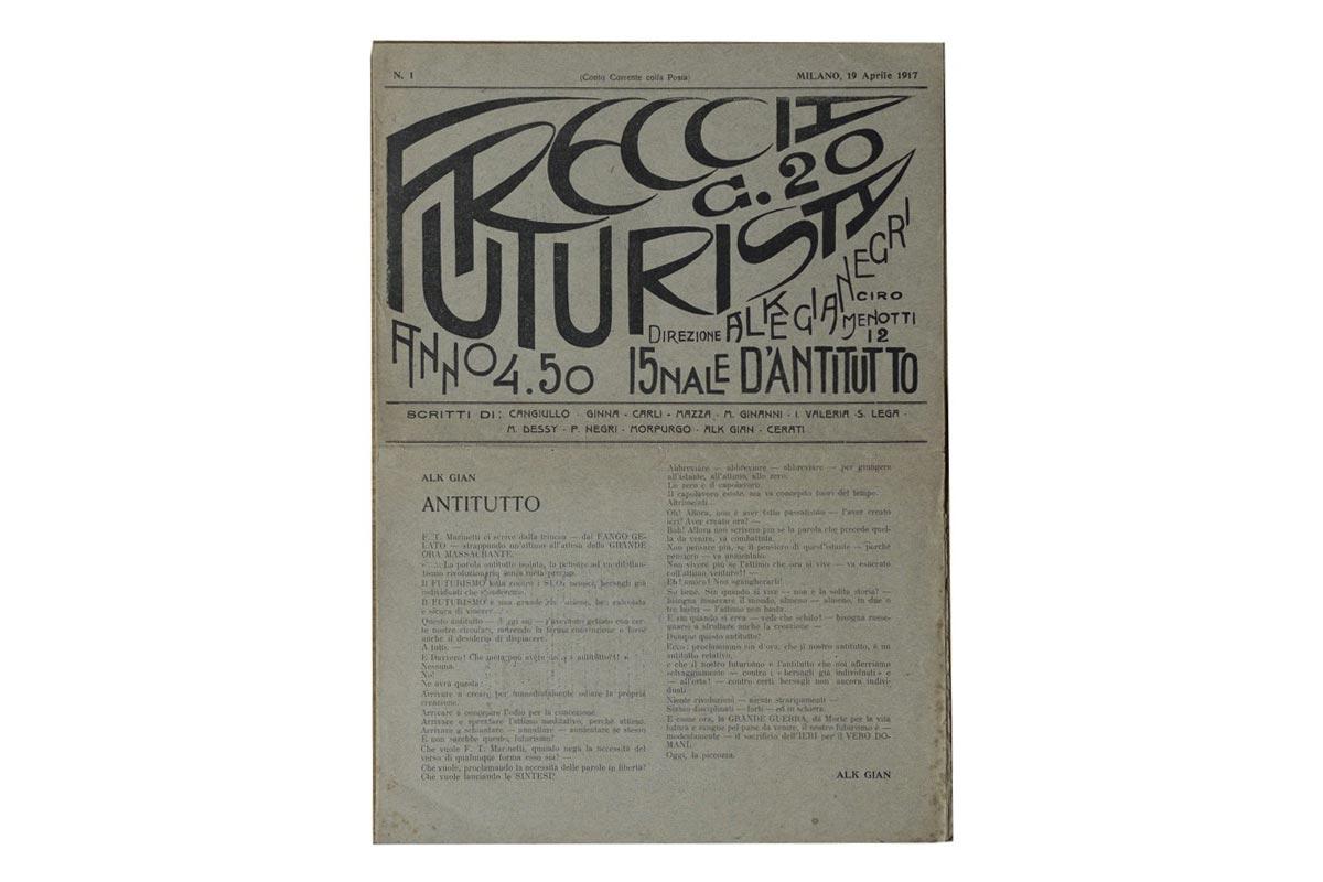 FRECCIA FUTURISTA 15nale d'Antitutto Freccia Futurista - n. 1, Milano, [stampa: Tipo-Litogr. Fed. Saccetti & C. - Milano], 19 aprile 1917, 35,4x25 cm., pp. [8 ].